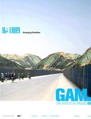 GAM 04: Emerging Realities Urs Hirschberg
