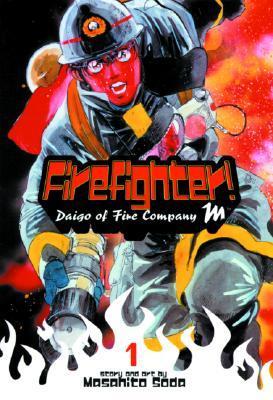 Firefighter!: Daigo of Fire Company M, Vol. 1 (2nd Edition) (Firefighter! Daigo of Fire Company M)  by  Masahito Soda