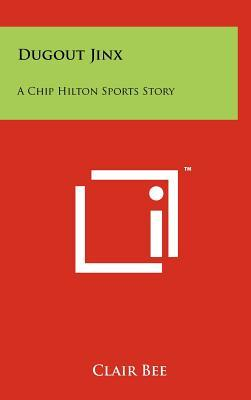 Dugout Jinx: A Chip Hilton Sports Story  by  Clair Bee