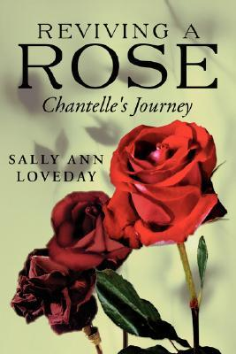 Reviving a Rose: Chantelles Journey  by  Sally Loveday