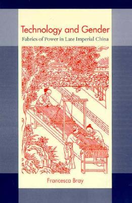 Technology, Gender and China S Great Transformations: Great Transformations Reconsidered  by  Francesca Bray