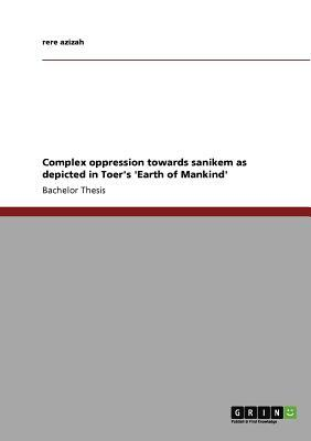 Complex oppression towards sanikem as depicted in Toers Earth of Mankind rere azizah