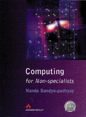 Computing For Non Specialists  by  Nanda Bandyo-Padhyay