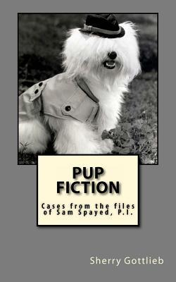 Pup Fiction  by  Sherry Gottlieb