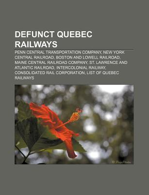 Defunct Quebec Railways: Penn Central Transportation Company, New York Central Railroad, Boston and Lowell Railroad  by  Source Wikipedia