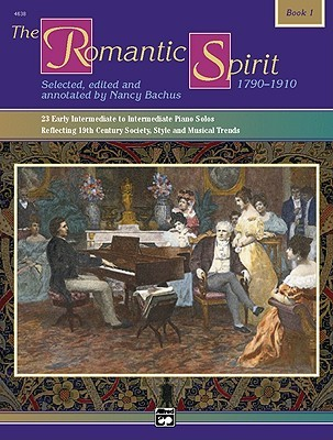 The Romantic Spirit 1790 1910: Book 1 (Spirit Series)  by  Nancy Bachus