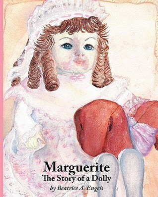 Marguerite, the Story of a Dolly  by  Engels A Beatrice