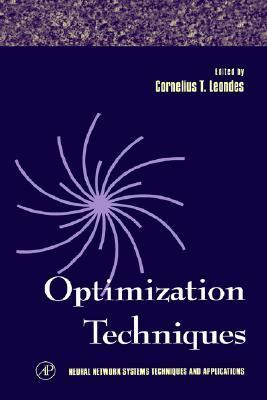 Optimization Techniques (Neural Network Systems Techniques and Applications)  by  Cornelius T. Leondes