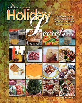 Holiday Secrets: Be Healthy and Creative from Halloween Through New Years Day Judy Doherty