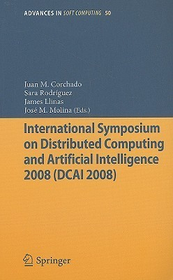 International Symposium On Distributed Computing And Artificial Intelligence 2008 (Dcai´08) (Advances In Intelligent And Soft Computing)  by  Juan Manuel Corchado Rodríguez
