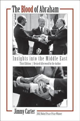 The Blood of Abraham: Insights into the Middle East Jimmy Carter