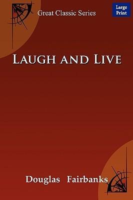 Laugh and Live Fairbanks Douglas Fairbanks