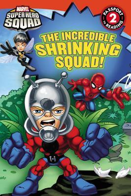 Super Hero Squad: The Incredible Shrinking Squad!  by  Lucy Rosen