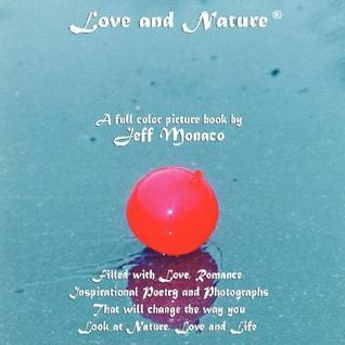 Love and Nature  by  Jeff Monaco