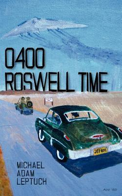 0400 Roswell Time  by  Michael Leptuch