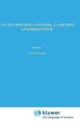 Cattle Housing Systems, Lameness and Behaviour H. K. Wierenga