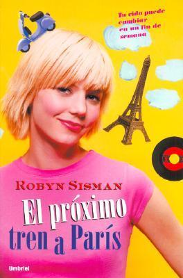 El próximo tren a París  by  Robyn Sisman
