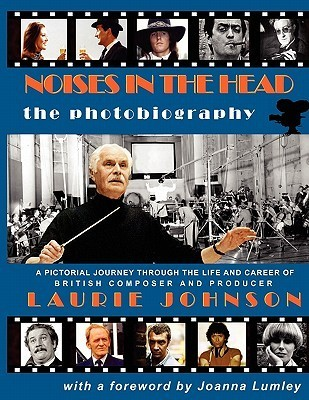 Noises in the Head - The Photobiography Laurie Johnson