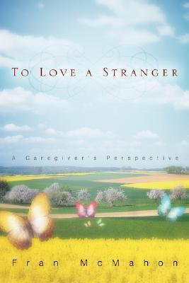 To Love a Stranger Fran Mcmahon