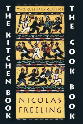 The Kitchen Book & the Cook Book  by  Nicolas Freeling