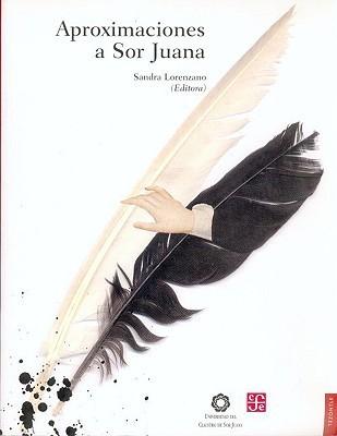 Aproximaciones a Sor Juana Eduardo Rojas Rebolledo