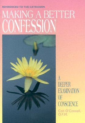 Como Confesarse Mejor: Un Sincero y Profunda Examen de Conciencia  by  Con OConnell