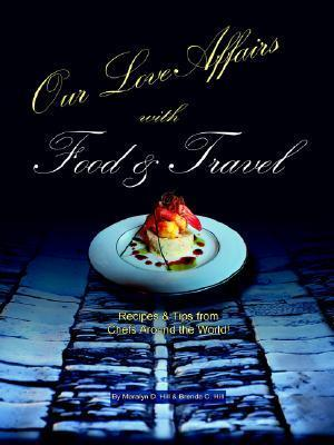 Our Love Affairs with Food and Travel Brenda C. Hill