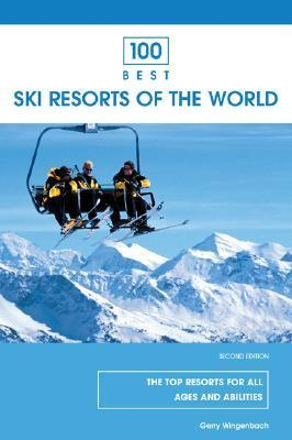 100 Best Ski Resorts of the World, 2nd  by  Gerry Wingenbach