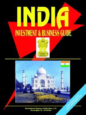 India Investment and Business Guide  by  USA International Business Publications