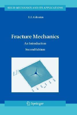 Fracture Mechanics: An Introduction  by  Emmanuel E. Gdoutos