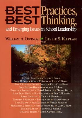 Best Practices, Best Thinking, and Emerging Issues in School Leadership William A. Owings