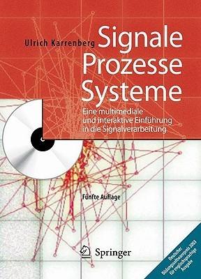 Signale - Prozesse - Systeme: Eine Multimediale Und Interaktive Einf Hrung in Die Signalverarbeitung U Karrenberg