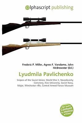 Lyudmila Pavlichenko  by  Frederic P.  Miller