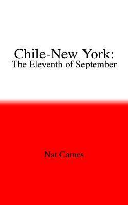 Chile-New York: The Eleventh of September  by  Nat Carnes