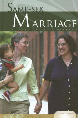 Same-Sex Marriage  by  Patricia M. Stockland