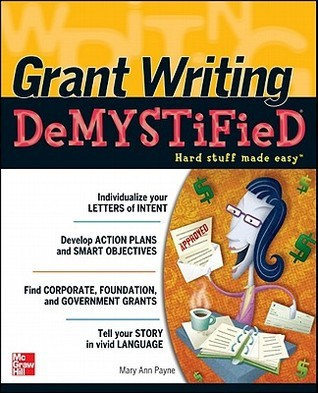 Grant Writing DeMYSTiFieD  by  Mary Ann Payne