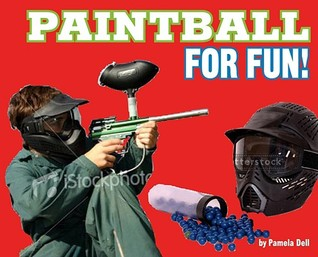 Paintball for Fun!  by  Pamela Dell