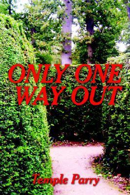 Only One Way Out  by  Temple Parry