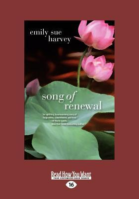 Song of Renewal (Large Print 16pt) Emily Sue Harvey