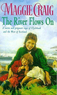 The River Flows On  by  Maggie Craig