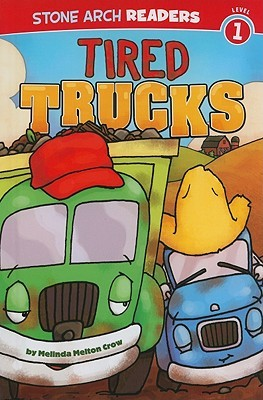 Tired Trucks  by  Melinda Melton Crow