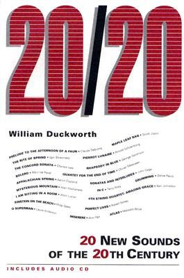20/20: 20 New Sounds of the 20th Century [With CD] William Duckworth