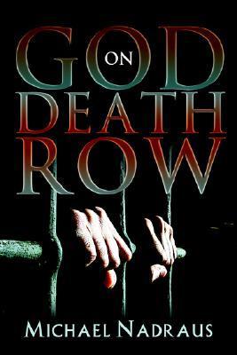 God on Death Row  by  Michael Nadraus