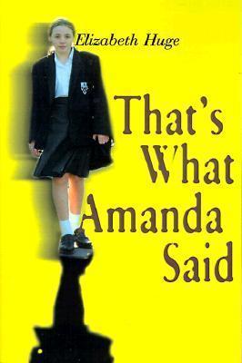 Thats What Amanda Said  by  Elizabeth Huge