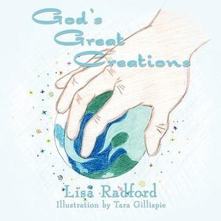 Gods Great Creations Lisa Radford