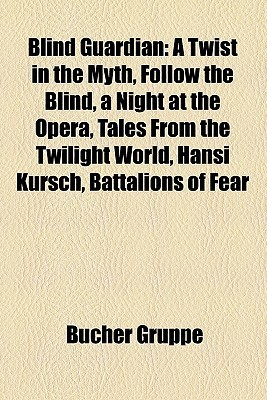 Blind Guardian: A Twist in the Myth, Follow the Blind, a Night at the Opera, Tales from the Twilight World, Hansi Kursch, Battalions o  by  Bücher Gruppe