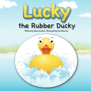 Lucky the Rubber Ducky  by  Adam London
