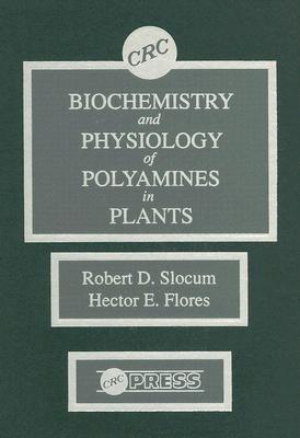 Biochemistry & Physiology of Polyamines in Plants Hector E. Flores