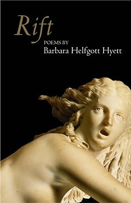 Rift: Poems Barbara Helfgott Hyett