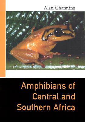 Amphibians of Central and Southern Africa: A Study in Culture Change Alan Channing